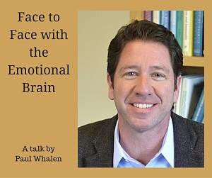 Face to Face with the Emotional Brain - Paul Whalen